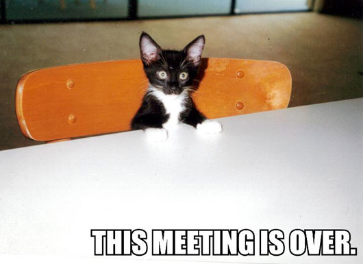 This meeting is over.